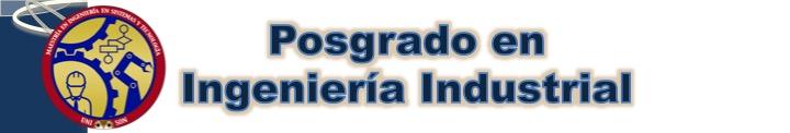 Posgrado en Ingeniería Industrial UNISON